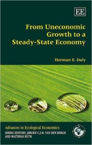 From Uneconomic Growth to a Steady State Economy by Herman Daly