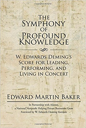 Ed Baker, The Symphony of Profound Knowledge