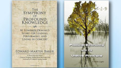 The Symphony of Profound Knowledge by Edward Martin Baker and Political Economy and the Unitive Principle by T. Collins Logan