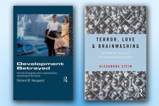 Development Betrayed: The End of Progress and a Co-Evolutionary Revisioning of the Future, by Richard Norgaard and Terror, Love and Brainwashing: Attachment in Cults and Totalitarian Systems, by Alexandra Stein