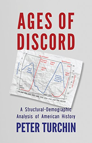Ages of Discord: A Structural-Demographic Analysis of American History, by Peter Turchin